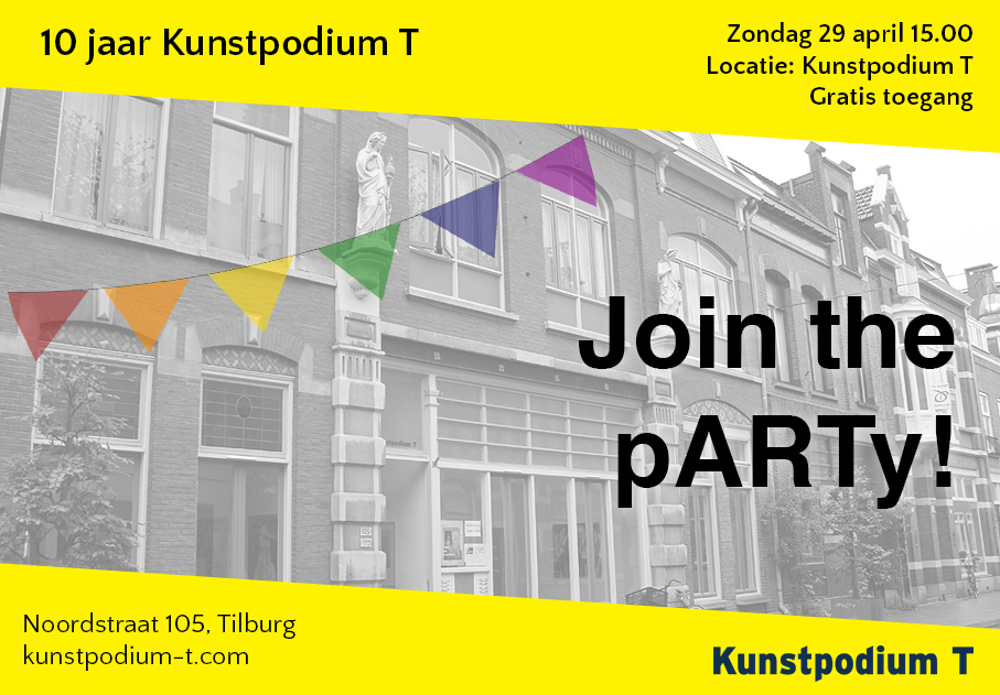 29 April: 10 jaar Kunstpodium T: Join the pARTy!