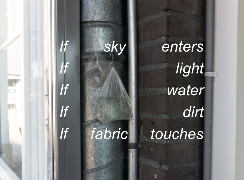 Apprentice Master expo #6: If sky enters – if light – if water – if dirt – if fabric touches