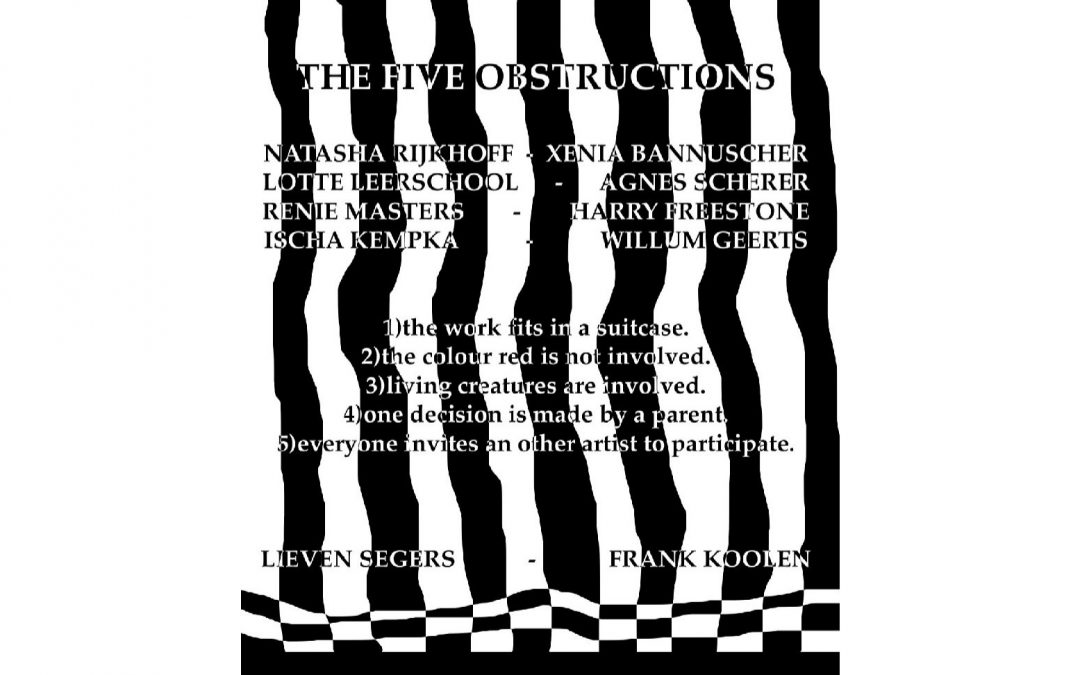27 Feb: opening The Five Obstructions