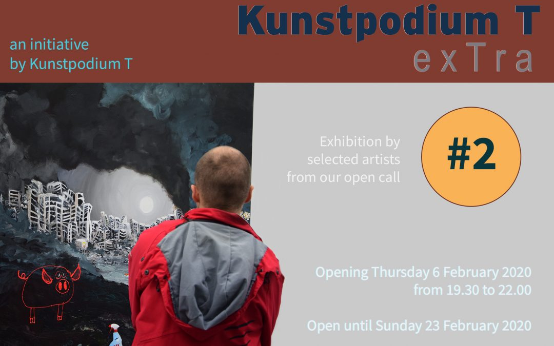 6 Feb: opening exhibition Kunstpodium T exTra #2