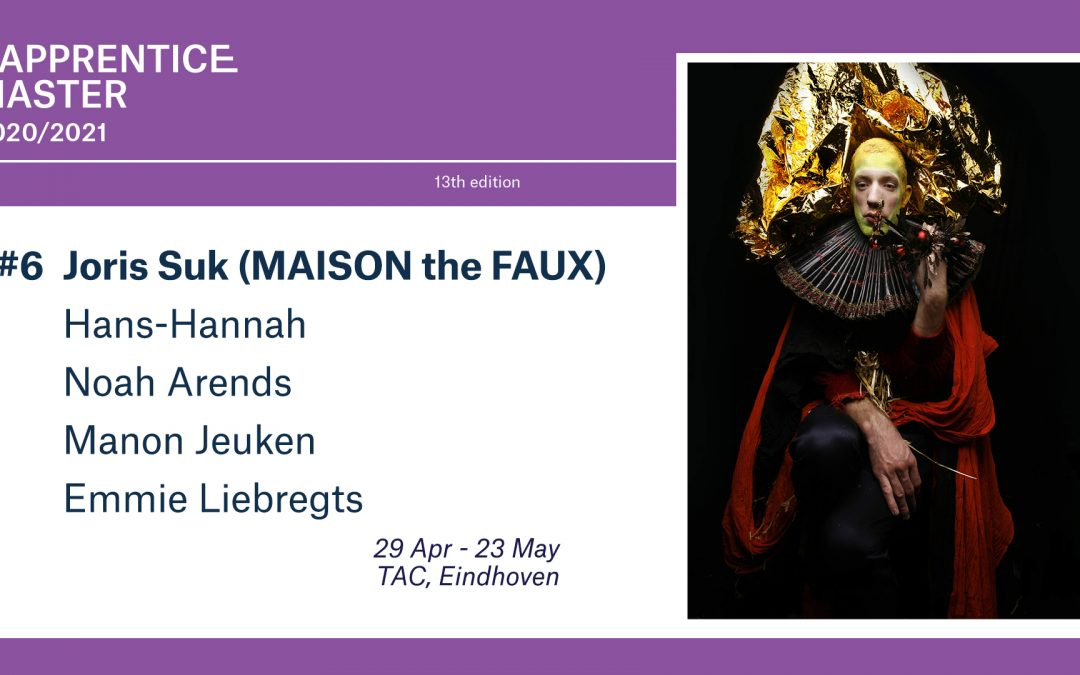 Apprentice Master #6: Joris Suk (MAISON the FAUX)